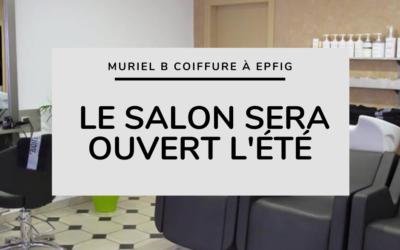 Muriel B Coiffure sera ouvert en continu tout cet été!